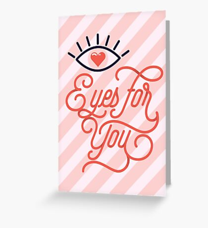 Eyes for you only Greeting Card