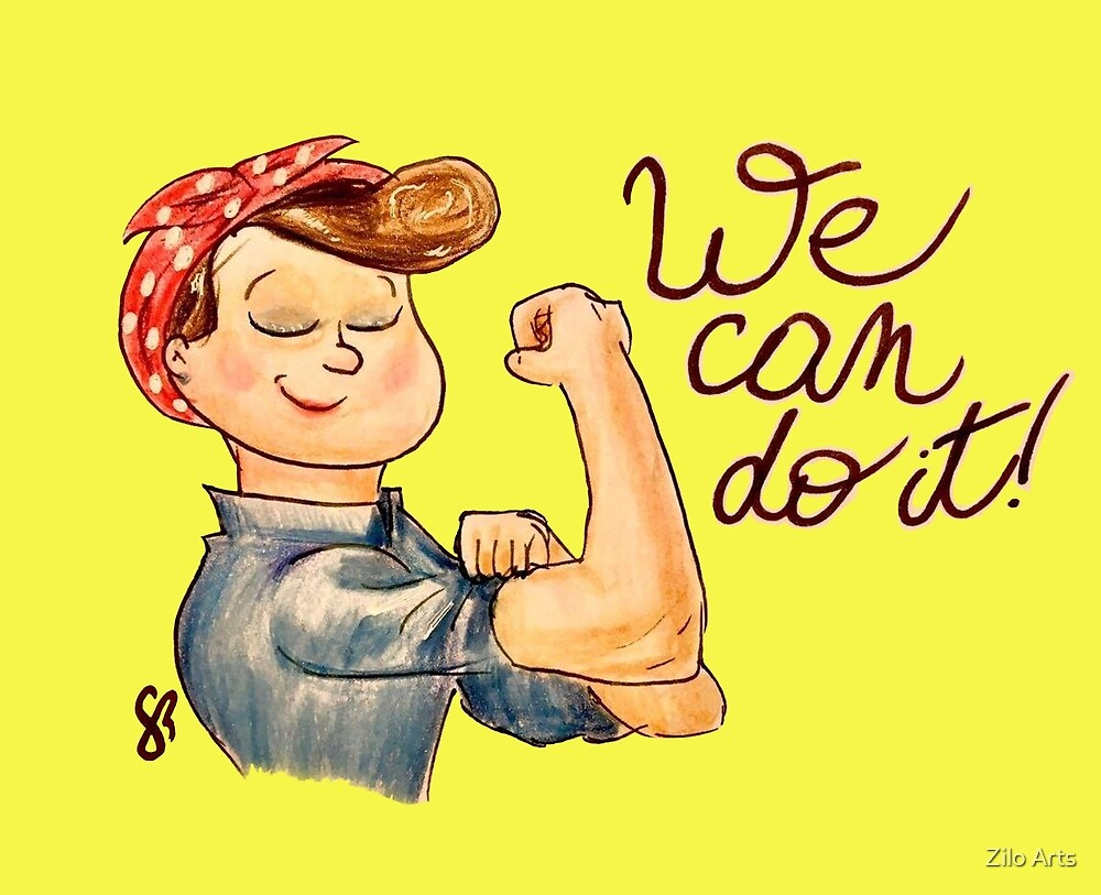 We Can Do It by Zilo Drawings