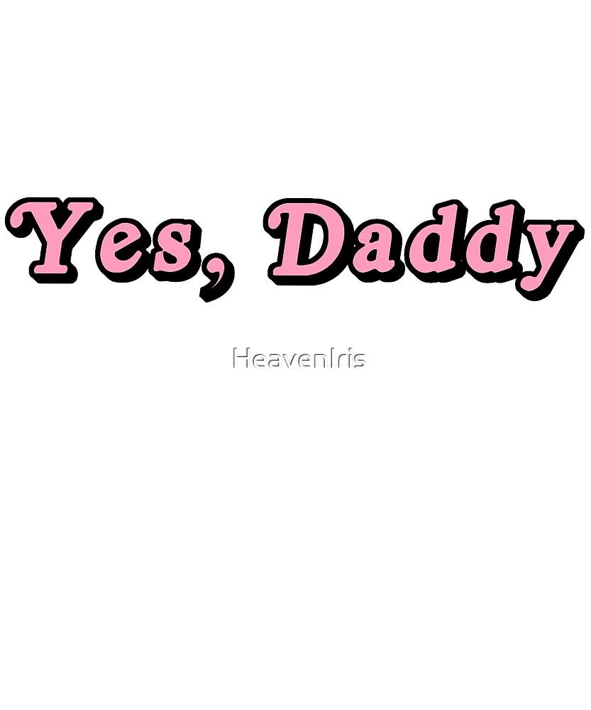 Yes Daddy by HeavenIris