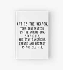 Art is the weapon. Hardcover Journal
