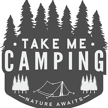 Take Me Camping by tpitre96