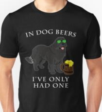 Newfoundland Ive Only Had One In Dog Beers Year of the Dog Irish St Patrick Day Unisex T-Shirt