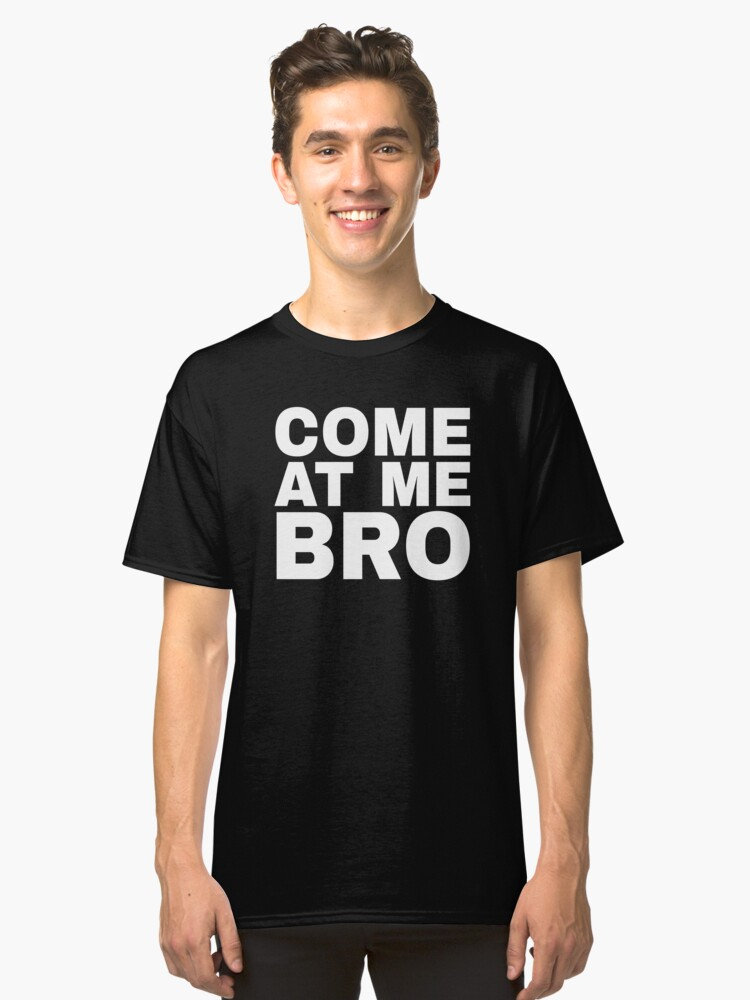 COME AT ME BRO Fun Manatee in Novelty Design Classic T-Shirt Front