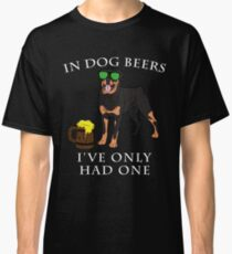 Rottweiler Ive Only Had One In Dog Beers Year of the Dog Irish St Patrick Day Classic T-Shirt