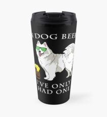 Samoyed Ive Only Had One In Dog Beers Year of the Dog Irish St Patrick Day Travel Mug