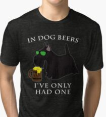 Scottish Terrier Ive Only Had One In Dog Beers Year of the Dog Irish St Patrick Day Tri-blend T-Shirt