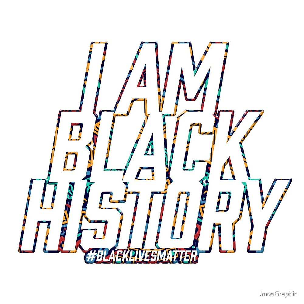 I am BLACK History - Inverted by JmoeGraphic