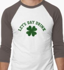 St. Patrick's Day T-Shirt , Drinking Shirt  , Lets Day Drink  Men's Baseball ¾ T-Shirt