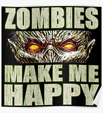 Zombies Make Me Happy Poster