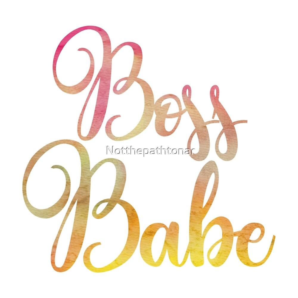 Boss Babe by Notthepathtonar
