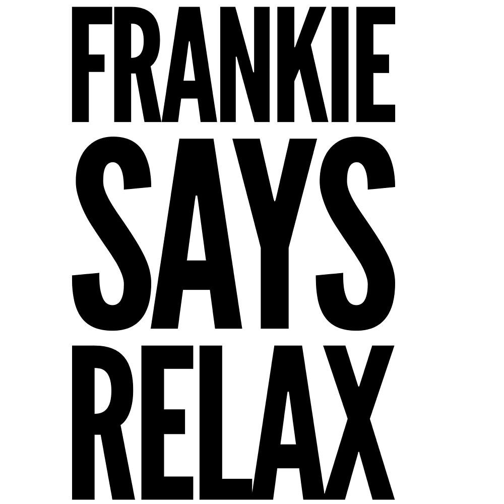 Frankie Says  by MworldTee