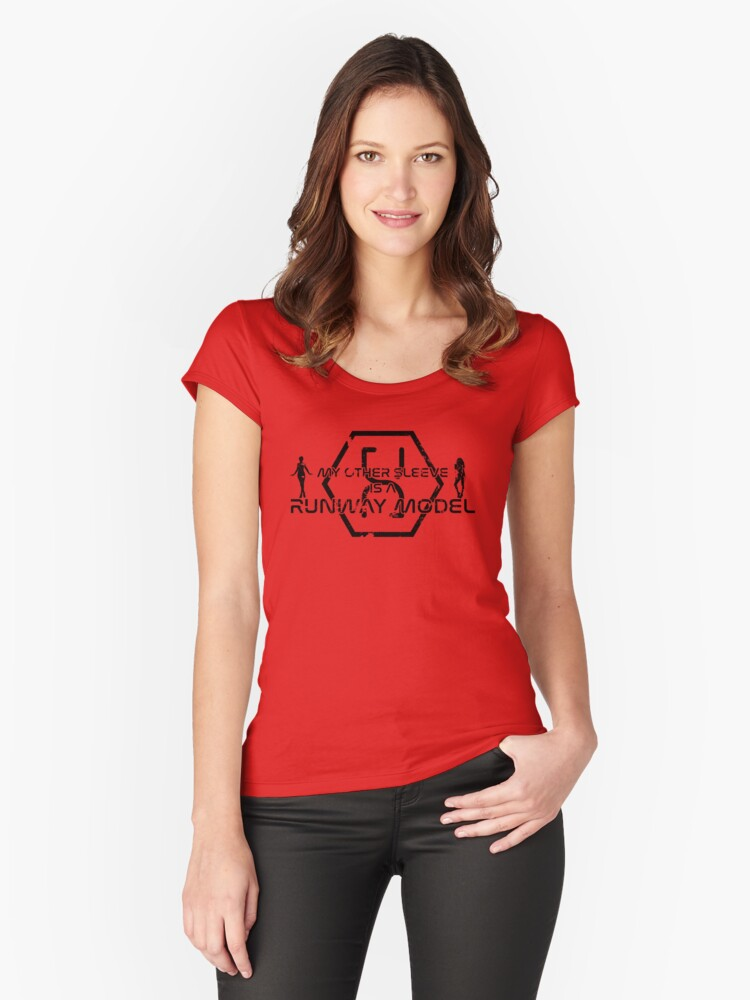 My other sleeve is a runway model Women's Fitted Scoop T-Shirt Front