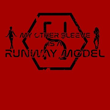 My other sleeve is a runway model by prunstedler