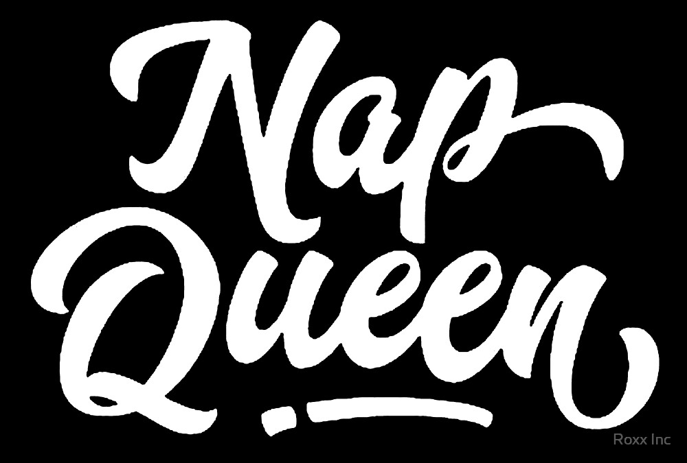 Nap Queen by BossBabe