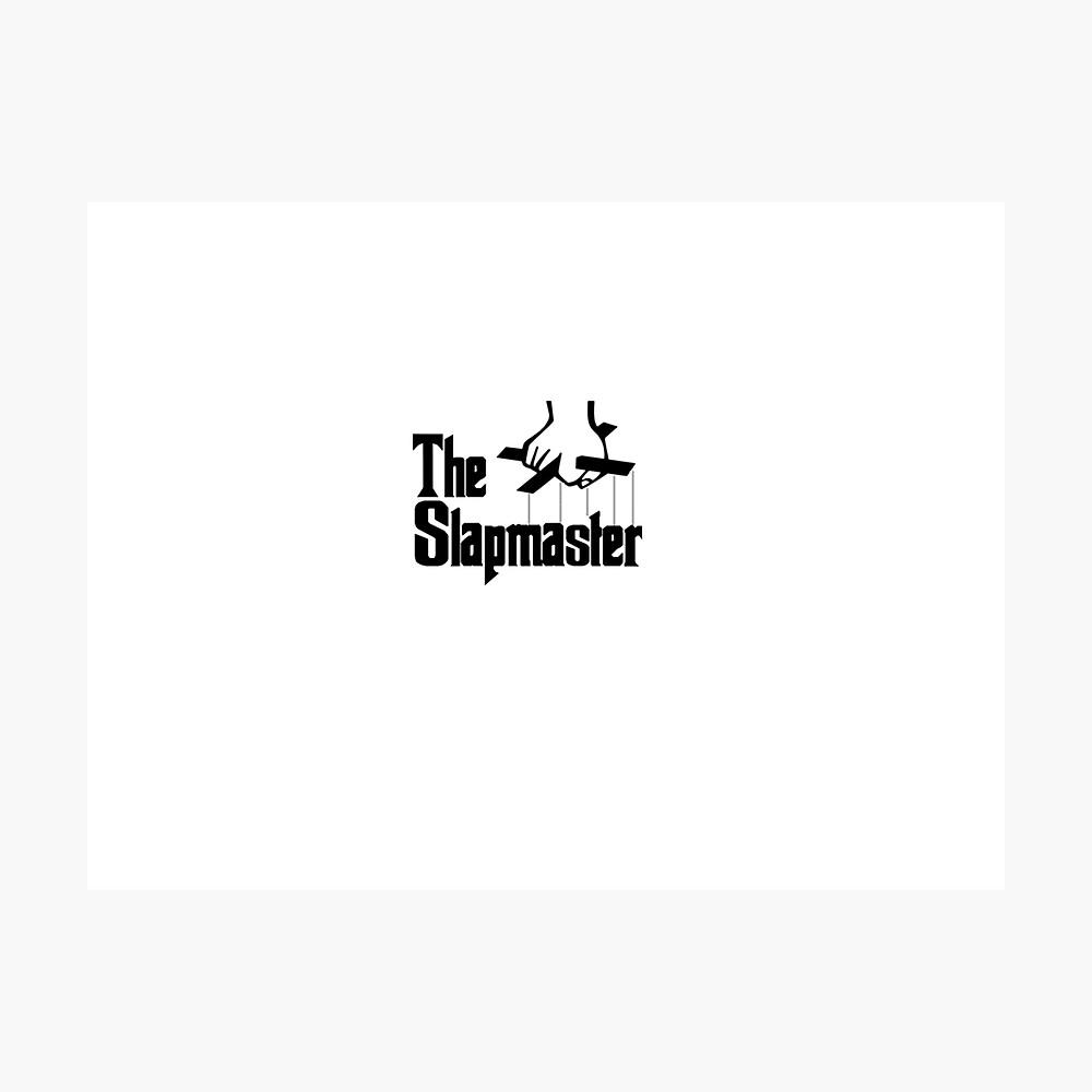 Der Slapmaster ist hier Fotodruck