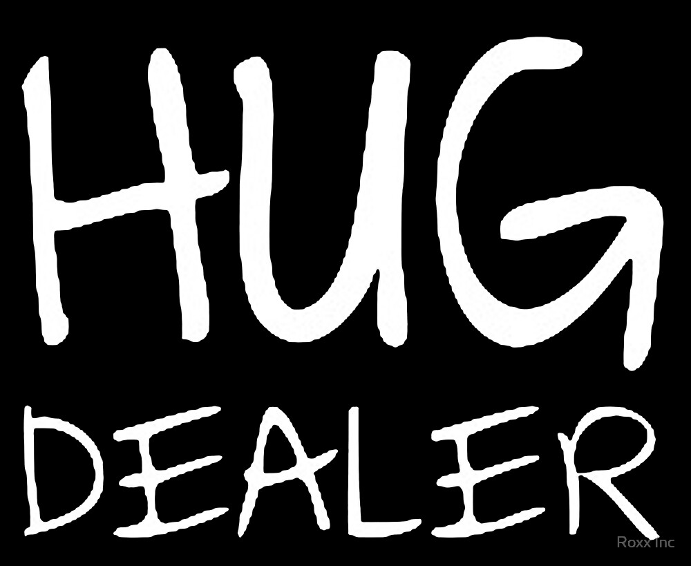 Hug Dealer by BossBabe