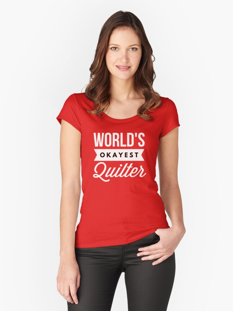 World's okayest Quilter Women's Fitted Scoop T-Shirt Front