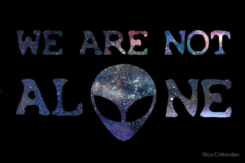 We Are Not Alone by CrittendenMulti