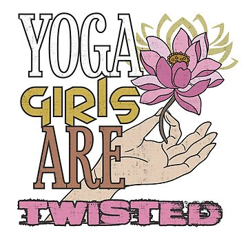 YOGA Girls Are Twisted by ianlewer