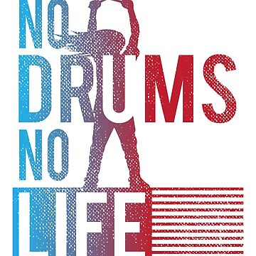 No Drums No Life by ianlewer