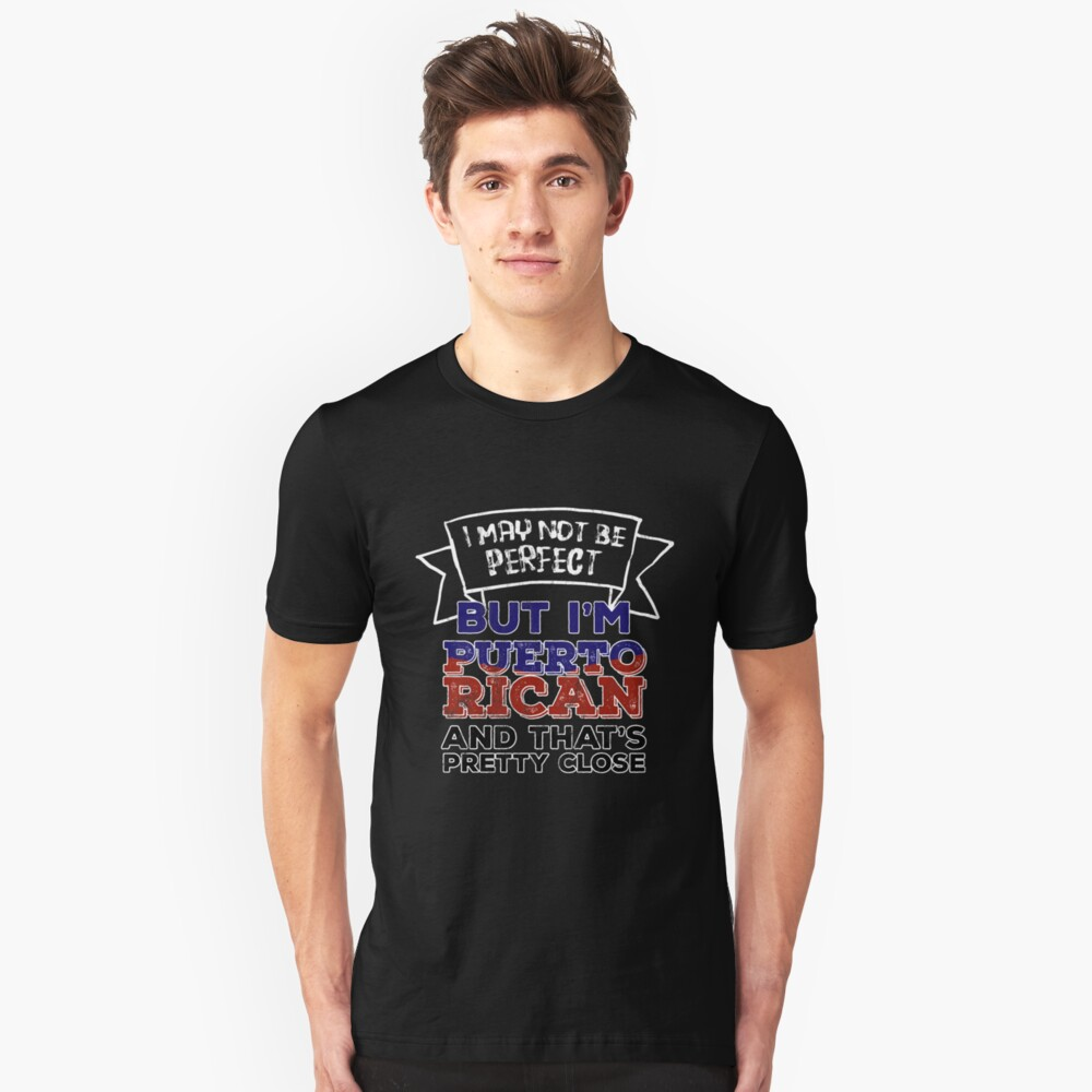 234a6eb9 I May Not Be Perfect But I'm Puerto Rican Funny T-shirt