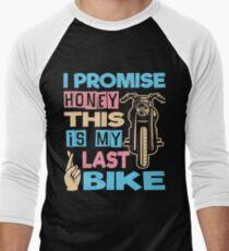 I Promise Honey This Is My Last Bike Men's Baseball ¾ T-Shirt