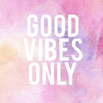 Good Vibes Only Poster by Claireandrewss
