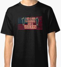I Am A Dad A Grandpa And A Veteran Shirt Classic T-Shirt