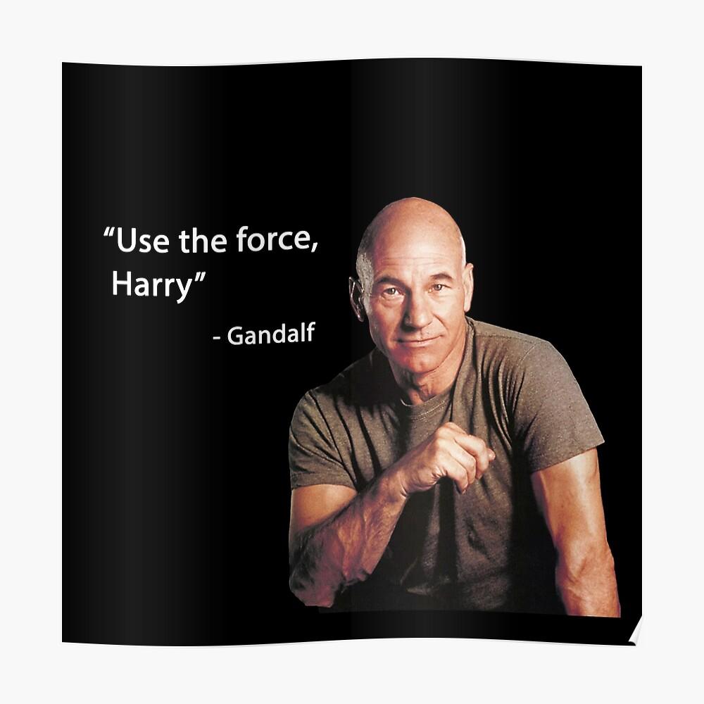 """""""Verwenden Sie die Kraft, Harry"""" -Gandalf Poster"""