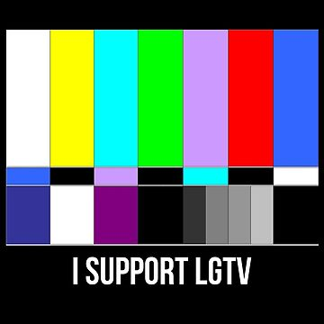 I SUPPORT LGTV by minimalists