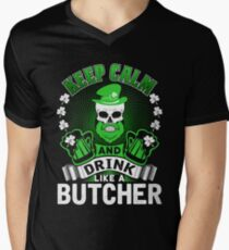 Keep Calm And Drink Like A Butcher St Patrick's Day Men's V-Neck T-Shirt