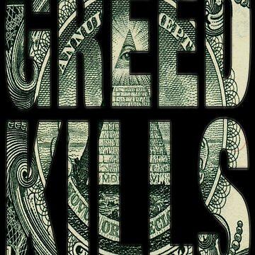 GREED KILLS by Paparaw