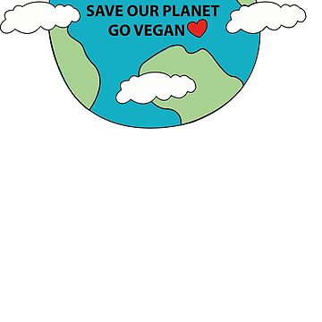 Save our Planet. Go Vegan. Greenhouse Gases. by veganfuturetees
