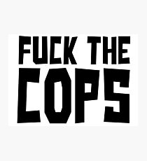 Fuck Cops System Anarchy Punk Rock T-Shirts Photographic Print
