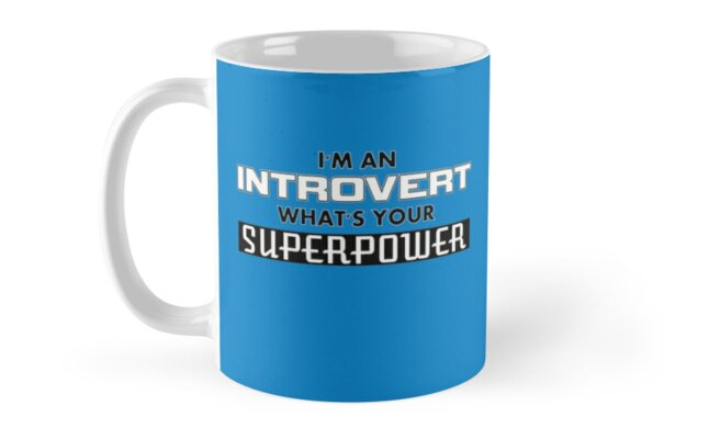 I'm An Introvert - What's Your Superpower (2) by IntrovertInside