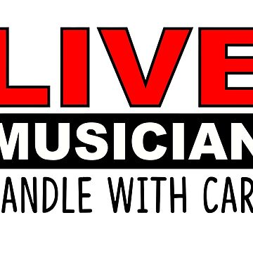 LIVE MUSICIAN HANDLE WITH CARE by BobbyG305
