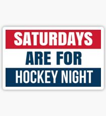 Saturdays are for Hockey Night Sticker