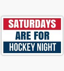 Saturdays are for Hockey Night Sticker