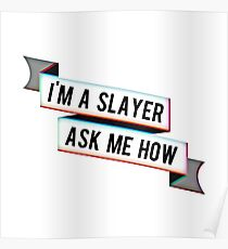 I'm A Slayer, Ask Me How - Ribbon Banner Poster
