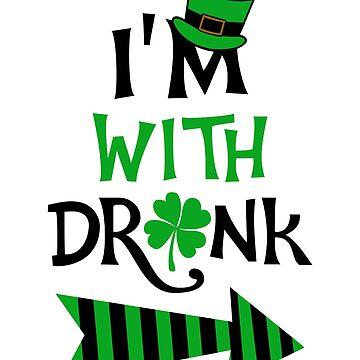 I'm With Drunk St Patrick by KsuAnn