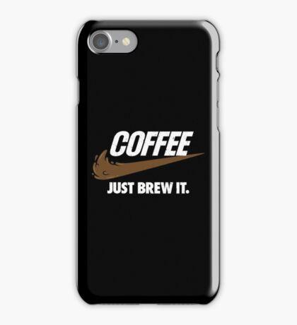 Just Brew It iPhone Case/Skin