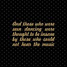 """And those who... """"Nietzsche"""" Inspirational Quote by Powerofwordss"""