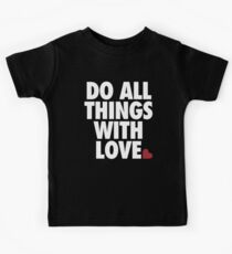Do All Things With Love Kids Tee