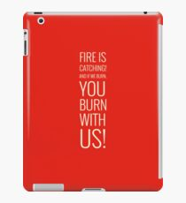 Fire Is Catching! iPad Case/Skin
