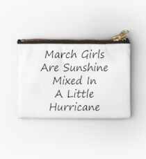 March Girls Are Sunshine Mixed In A Little Hurricane T-shirt A gift for people with a Birthday in this great month. Studio Pouch