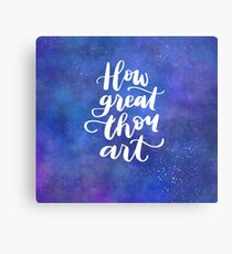 How great thou art galaxy Canvas Print