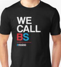 We Call BS Unisex T-Shirt