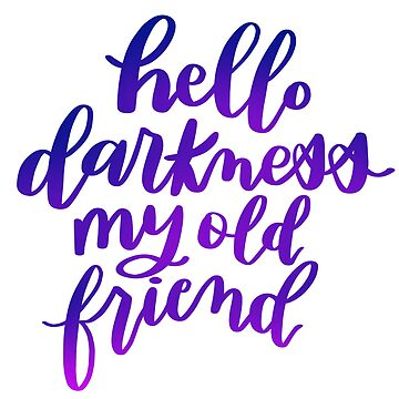 Hello darkness my old friend hand lettering  by lthacker