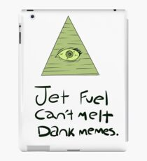 Jet Fuel Can't Melt Dank Memes iPad Case/Skin