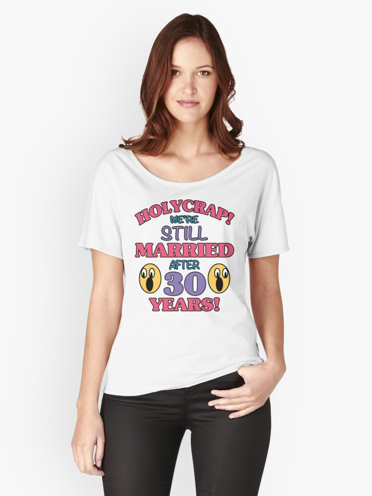 34e8fcdf Funny 30th Anniversary Relaxed Fit T-Shirt. Designed by thepixelgarden